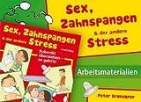 Sex, Zahnspangen und der andere Stress: Arbeitsmaterialien - Peter Brokemper