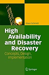 High Availability and Disaster Recovery: Concepts, Design, Implementation by Klaus Schmidt (2006-07-11)