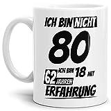Geburtstags-Tasse'Ich bin 80 mit 62 Jahren Erfahrung' Weiss/Geburtstags-Geschenk/Geschenk-Idee/Lustig/mit Spruch/Witzig/Spaß/Beste Qualität - 25 Jahre Erfahrung