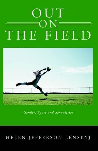 Out on the Field: Gender, Sport and Sexualities by Helen Lenskyj (2003-12-01)