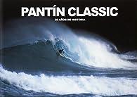 Pantin Classic. 30 años de historia par  Varios autores