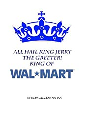All Hail King Jerry the Greeter! King of Walmart