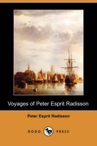 voyages-of-peter-esprit-radisson-dodo-press