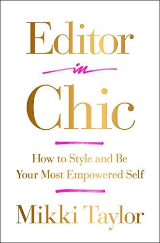 Pdf editor in chic how to style and be your most empowered self editor in chic how to style and be your most empowered self by mikki taylor fandeluxe Image collections