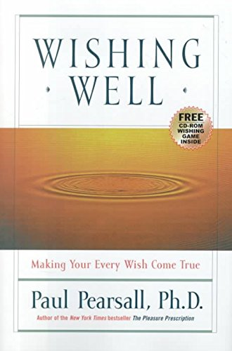 [Wishing Well: Making Your Every Wish Come True] (By: Paul Pearsall) [published: April, 2000]