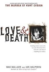 Love & Death: The Murder of Kurt Cobain by Max Wallace (2004-04-03)