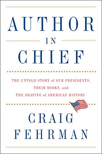 Author in Chief: The Untold Story of Our Presidents and the Books They Wrote (English Edition) (Der Lincoln-reader)
