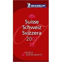 Suisse 2007: Hotels und Restaurants. Dt. /Franz. /Ital. (Michelin Guide Swiss)