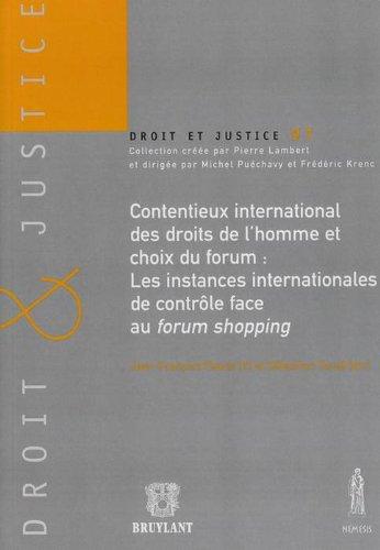 Contentieux international des droits de l'homme et choix du forum : les instances internationales de contrôle face au forum shopping : par Jean-François Flauss