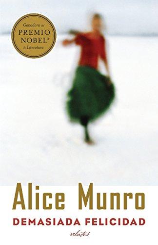 Demasiada Felicidad = Too Much Happiness (Vintage Espanol) por Alice Munro