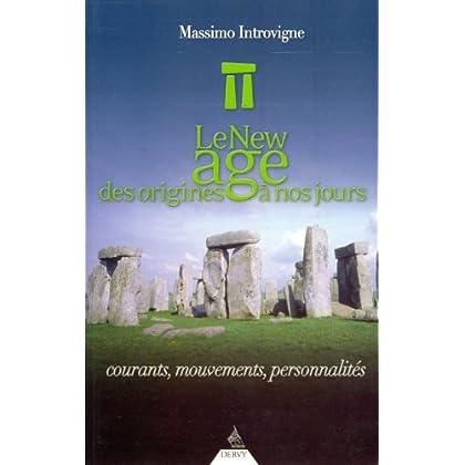 Le New Age des origines à nos jours : Courants, mouvements, personnalités