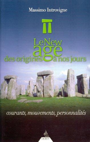 Le New Age des origines à nos jours : Courants, mouvements, personnalités par Massimo Introvigne