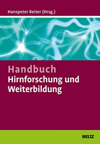 Handbuch Hirnforschung und Weiterbildung: Wie Trainer, Coaches und Berater von den Neurowissenschaften profitieren können
