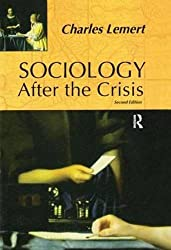 Sociology After the Crisis by Charles C. Lemert (2004-06-01)