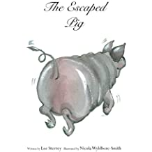 The Escaped Pig: Volume 2 (Adventures on Honey Bee Farm)