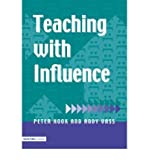 [Teaching with Influence] [by: Peter Hook]