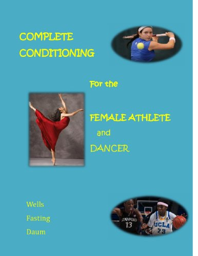 Complete Conditioning for the Female Athlete and Dancer (English Edition) por Kari Fasting
