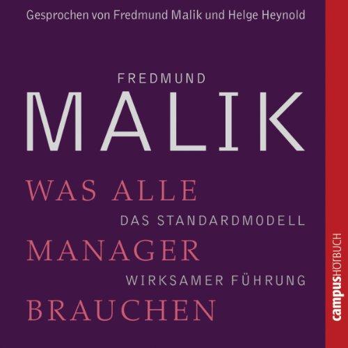 Buchseite und Rezensionen zu 'Was alle Manager brauchen: Das Standardmodell wirksamer Führung' von Fredmund Malik