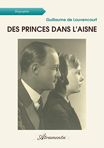 Des princes dans l'Aisne