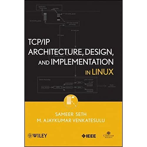 TCP/IP Architecture, Design and Implementation in Linux by Sameer Seth (2008-12-10)