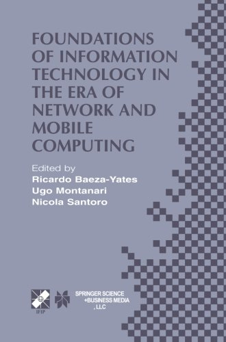 Foundations of Information Technology in the Era of Network and Mobile Computing: IFIP 17th World Computer Congress  -  TC1 Stream / 2nd IFIP . . . in ... in Information and Communication Technology)
