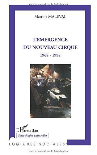 L'??mergence du nouveau cirque: 1968-1998 by Martine Maleval (2010-04-01)