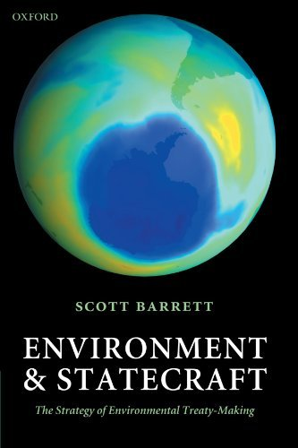 Environment and Statecraft: The Strategy of Environmental Treaty-Making by Scott Barrett (2006-01-05)