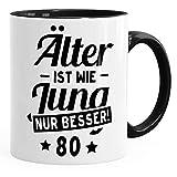 MoonWorks Kaffee-Tasse Runder Geburtstag Alter Älter ist Wie Jung Nur Besser 30, 40, 50, 60, 65, 70, 75 Oder 80 Jährigen Fun-Shirt 80 Schwarz Unisize