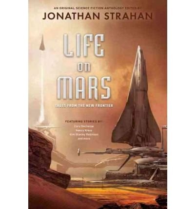 [(Life on Mars: Tales from the New Frontier )] [Author: Jonathan Strahan] [Sep-2013]
