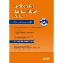 Ebook, Lexikon für das Lohnbüro 2017: Arbeitslohn, Lohnsteuer und Sozialversicherung von A-Z