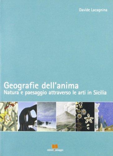 Geografie dell'anima. Natura e paesaggio attraverso le arti in Sicilia (Repertori) por Davide Lacagnina