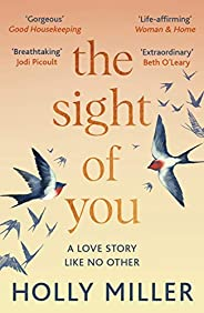 The Sight of You: An unforgettable love story and Richard & Judy Book Club pick (English Edit