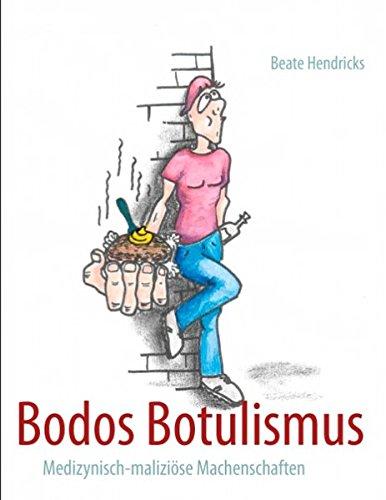 Bodos Botulismus: Medizynisch-maliziöse Machenschaften