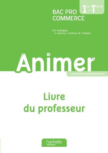 Animer 1re et Terminale Bac pro Commerce - Livre du professeur - Ed. 2013