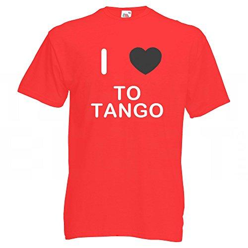I Love To Tango - T-Shirt Rot