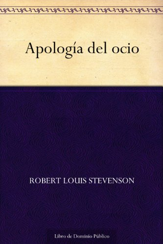 Apología del ocio por Robert Louis Stevenson