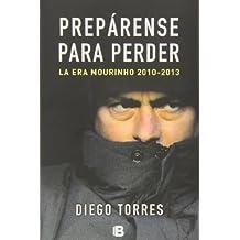 Preparense para perder (Spanish Edition) (No Ficcion) by Diego Torres (2013) Hardcover