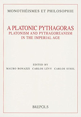 A platonic Pythagoras : platonism and pythagoreanism in the imperial age par Mauro Bonazzi