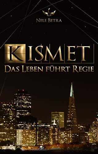 KISMET: Das Leben führt Regie