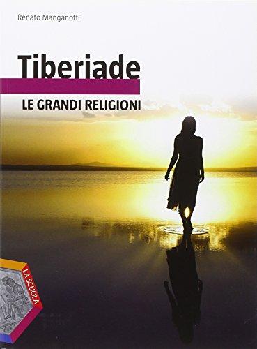 Tiberiade. Le grandi religioni. Per le Scuole superiori