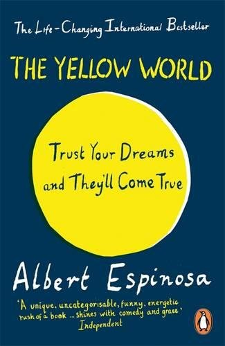 The Yellow World: Trust Your Dreams and They'll Come True par Albert Espinosa