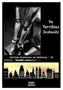 De Terribles Instants (Petites Histoires de Falbourg t. 16) par [Gémini, Bright]