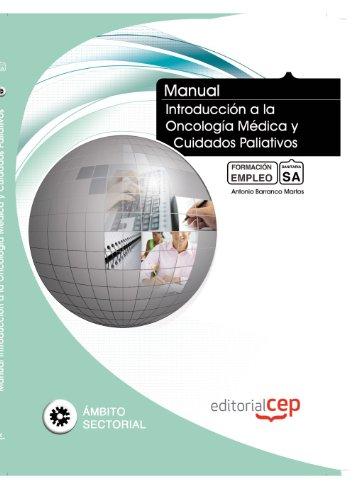 Manual. Introducción a la Oncología Médica y Cuidados Paliativos. Formación para el Empleo por Antonio Barranco Martos