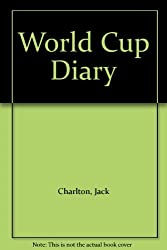 World Cup Diary by Jack Charlton (1990-10-01)