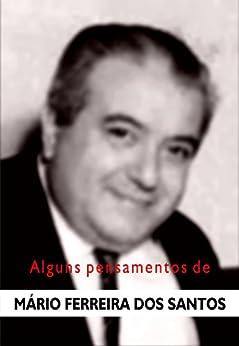 Alguns pensamentos de Mário Ferreira dos Santos (Portuguese Edition) de [Paschoal, Hildebrando]