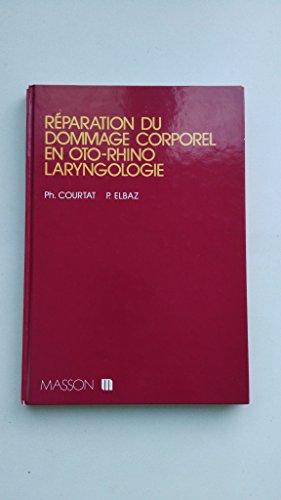 Reparation du Dommage Corporel en Oto-Rhino-Laryngologie