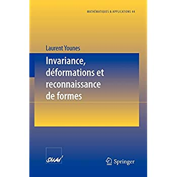 Invariance, Déformations et Reconnaissance de Formes (Mathématiques et Applications 44) (French Edition)