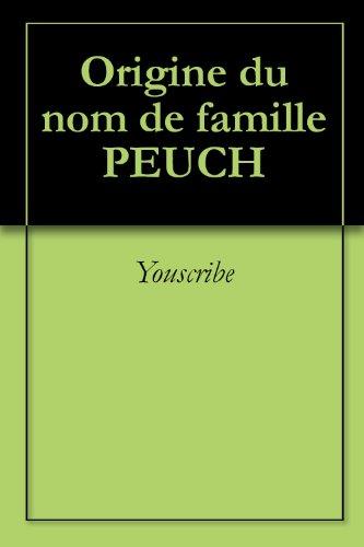 Origine du nom de famille PEUCH (Oeuvres courtes) par Youscribe