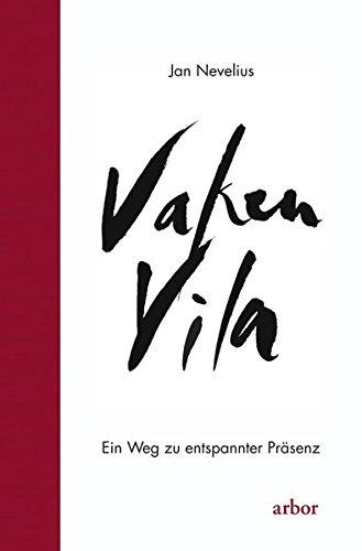 Vaken Vila: Ein Weg zu entspannter Präsenz