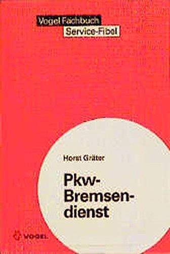 Pkw-Bremsendienst: Wartung, Reparatur und Prüfung von Pkw-Bremsen. Einsatz technischer Hilfsmittel. Hinweise auf gesetzliche Vorschriften (Vogel-Fachbücher)
